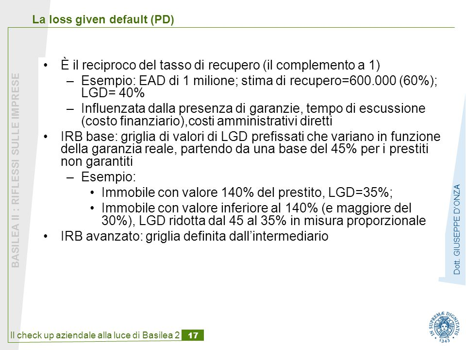 Il check up aziendale alla luce di Basilea 2 17 BASILEA II : RIFLESSI SULLE IMPRESE Dott.
