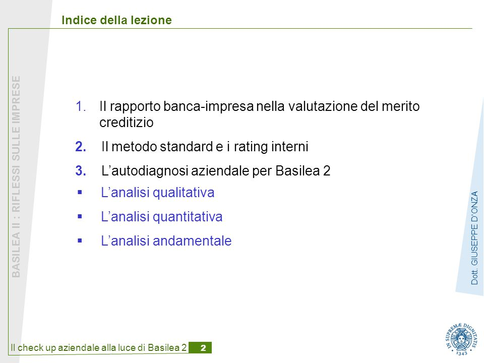 Il check up aziendale alla luce di Basilea 2 2 BASILEA II : RIFLESSI SULLE IMPRESE Dott.
