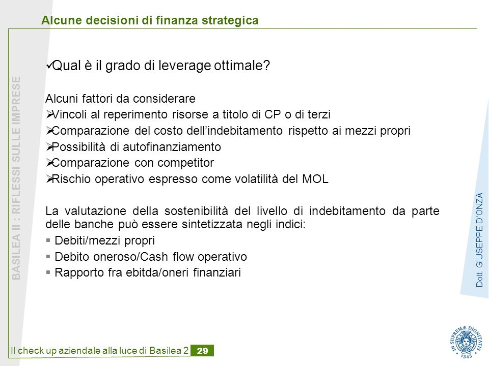 Il check up aziendale alla luce di Basilea 2 29 BASILEA II : RIFLESSI SULLE IMPRESE Dott.