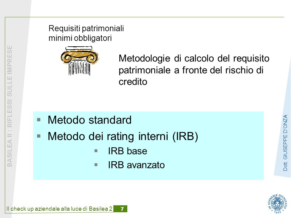 Il check up aziendale alla luce di Basilea 2 7 BASILEA II : RIFLESSI SULLE IMPRESE Dott.