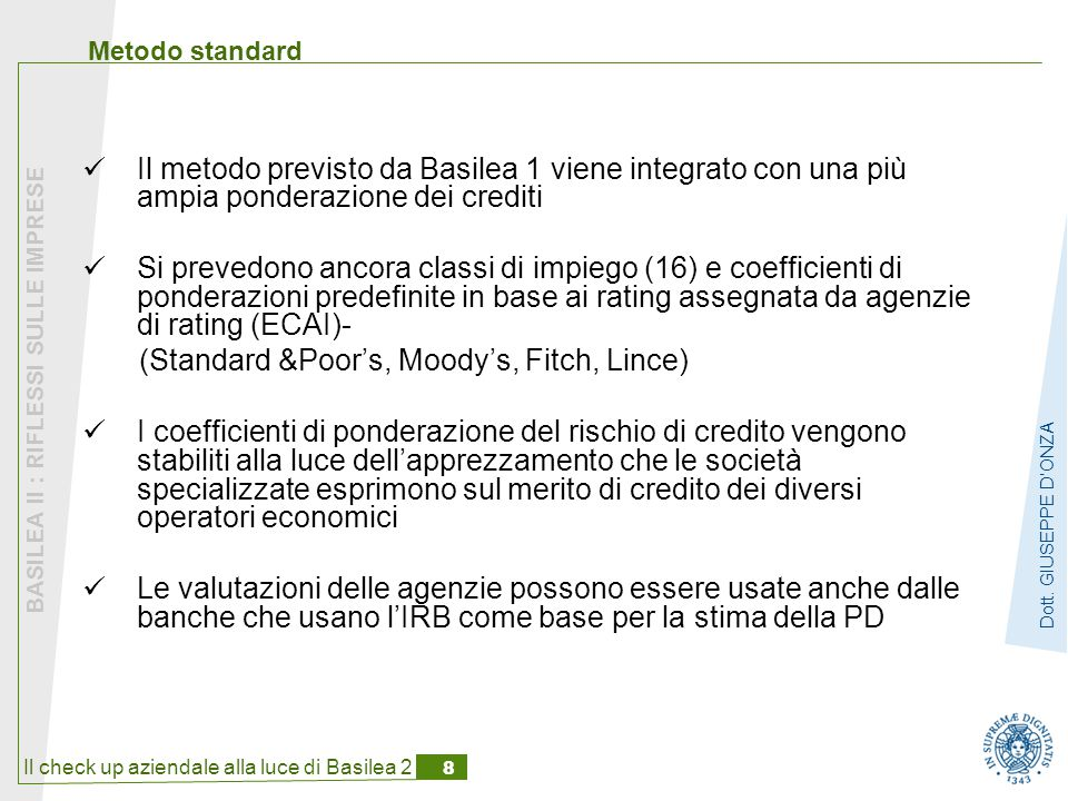Il check up aziendale alla luce di Basilea 2 8 BASILEA II : RIFLESSI SULLE IMPRESE Dott.