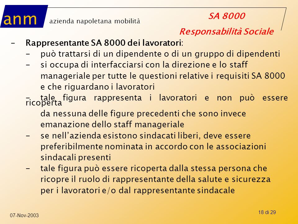 anm azienda napoletana mobilità SA 8000 Responsabilità Sociale 07-Nov-2003 18 di 29 -Rappresentante SA 8000 dei lavoratori: -può trattarsi di un dipen