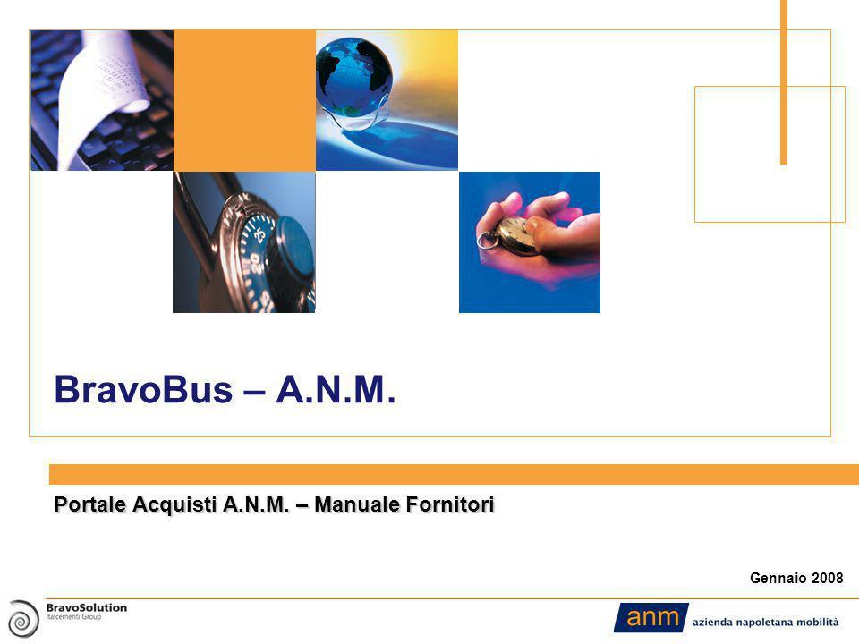 BravoBus – A.N.M. Gennaio 2008 Portale Acquisti A.N.M. – Manuale Fornitori