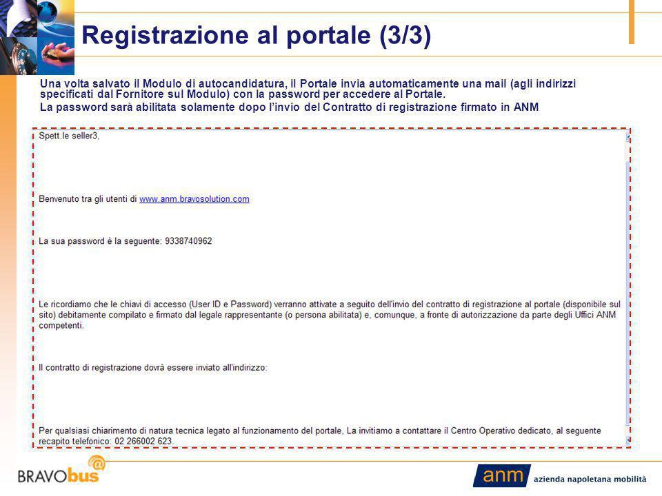 5 Registrazione al portale (3/3) Una volta salvato il Modulo di autocandidatura, il Portale invia automaticamente una mail (agli indirizzi specificati dal Fornitore sul Modulo) con la password per accedere al Portale.