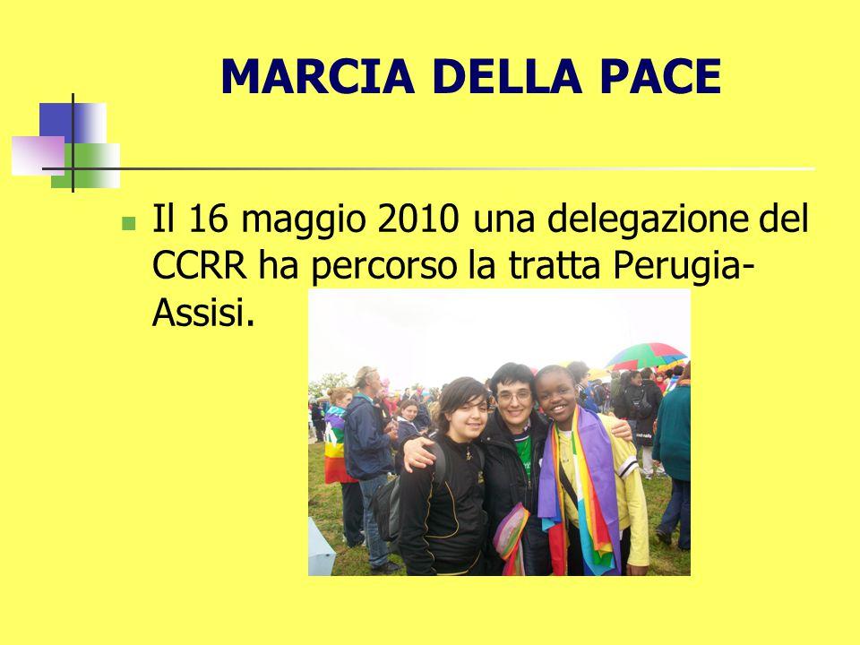 MARCIA DELLA PACE Il 16 maggio 2010 una delegazione del CCRR ha percorso la tratta Perugia- Assisi.
