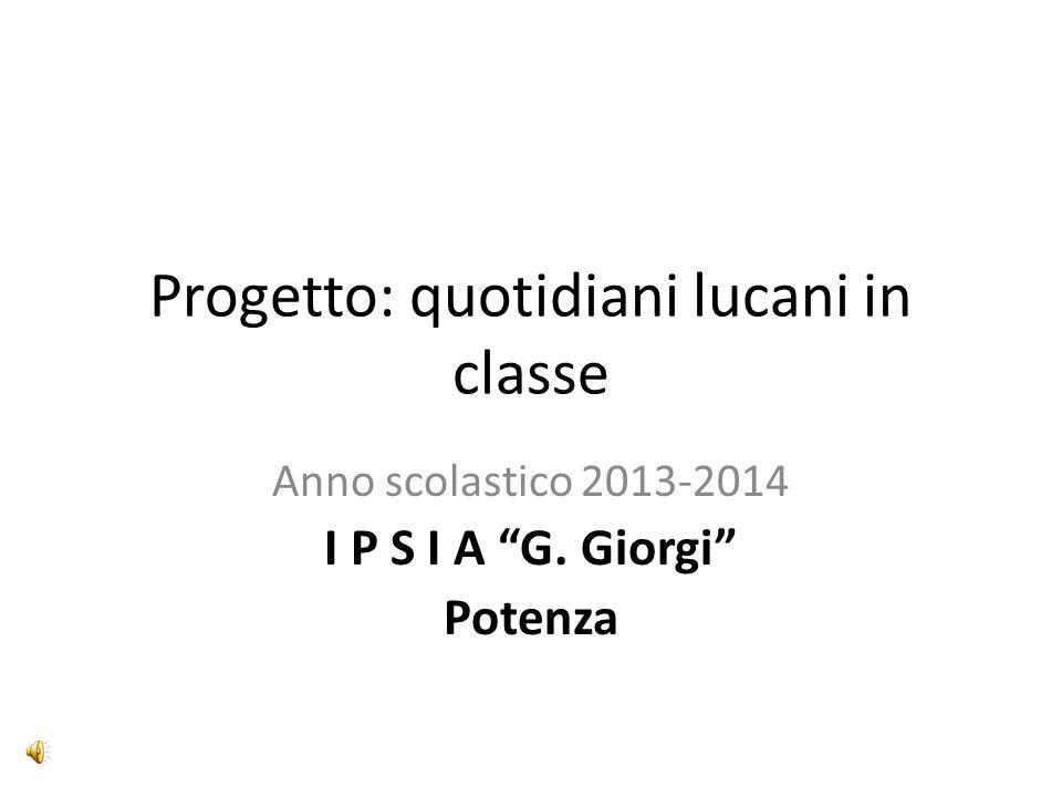 """Progetto: quotidiani lucani in classe Anno scolastico 2013-2014 I P S I A """"G. Giorgi"""" Potenza"""