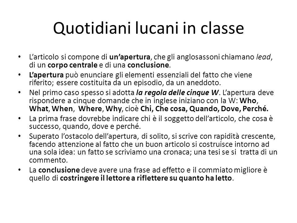 Quotidiani lucani in classe L'articolo si compone di un'apertura, che gli anglosassoni chiamano lead, di un corpo centrale e di una conclusione. L'ape