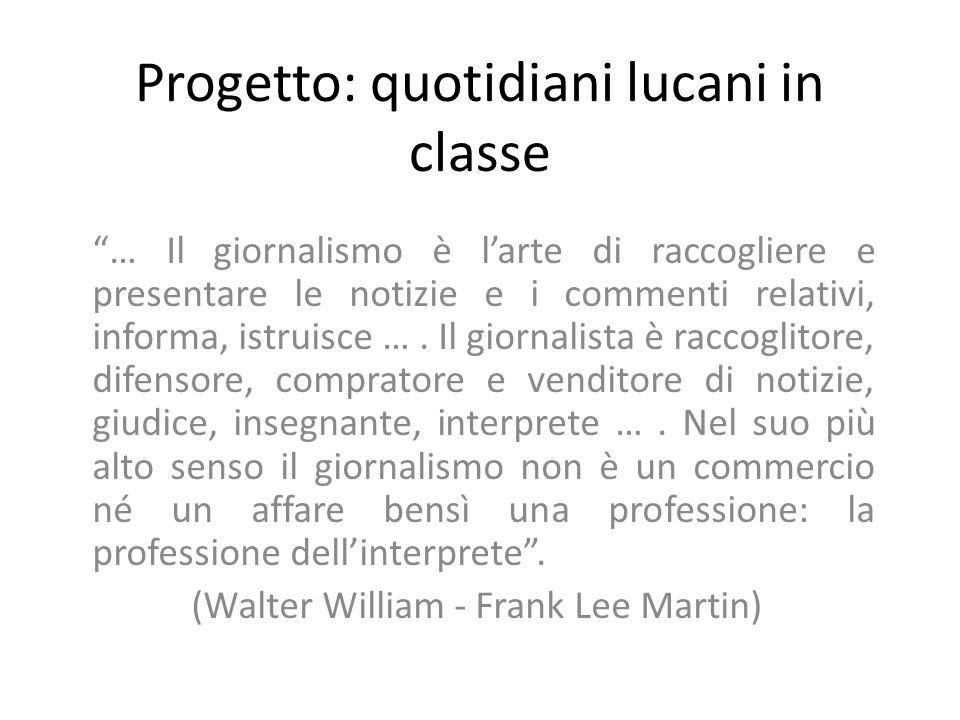 """Progetto: quotidiani lucani in classe """"… Il giornalismo è l'arte di raccogliere e presentare le notizie e i commenti relativi, informa, istruisce …. I"""