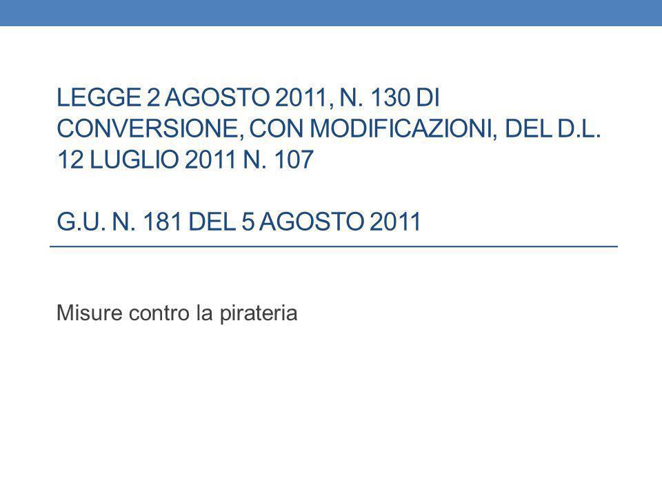 LEGGE 2 AGOSTO 2011, N. 130 DI CONVERSIONE, CON MODIFICAZIONI, DEL D.L.