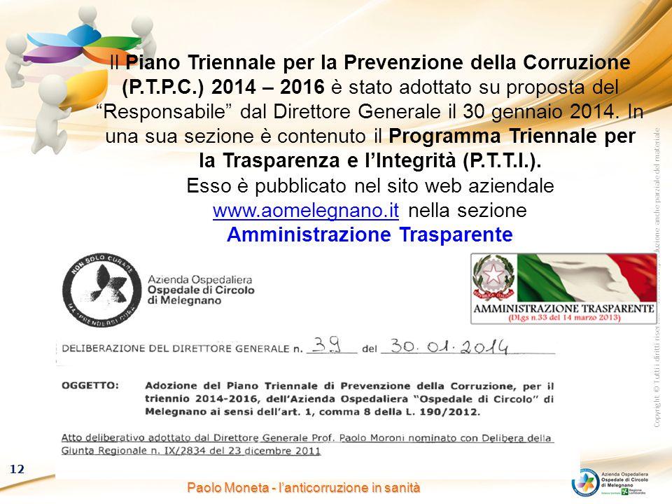 Copyright © Tutti i diritti riservati – Vietata la riproduzione anche parziale del materiale 12 Paolo Moneta - l'anticorruzione in sanità Il Piano Tri