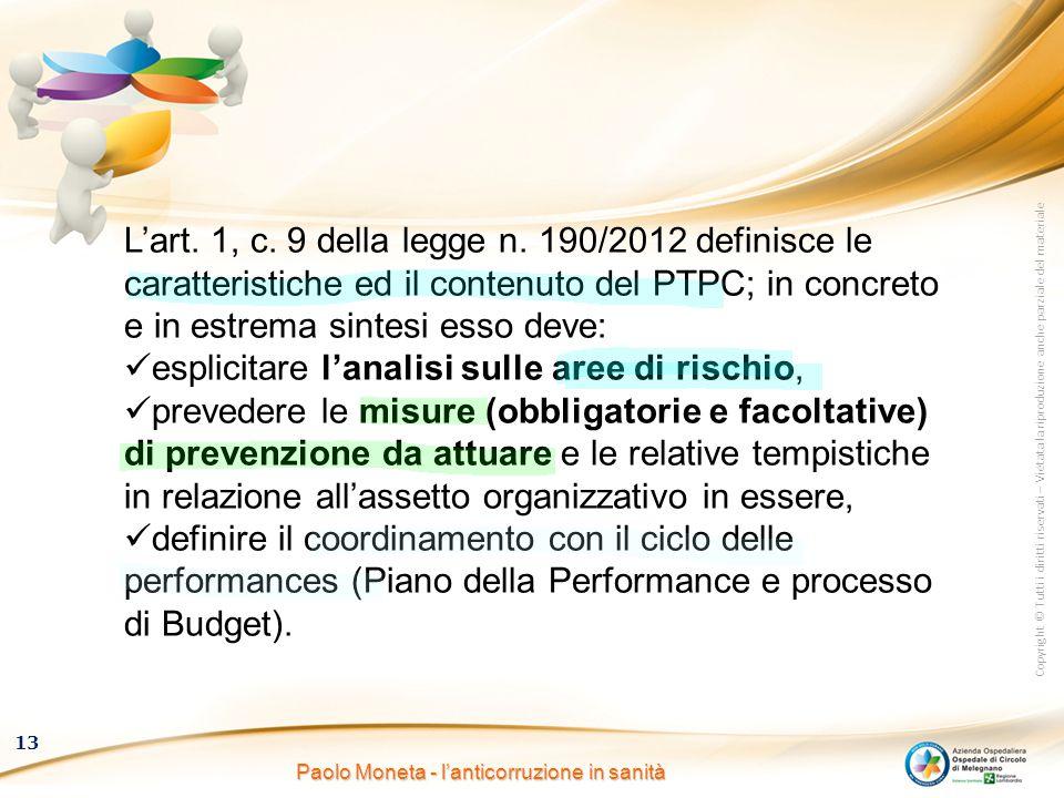Copyright © Tutti i diritti riservati – Vietata la riproduzione anche parziale del materiale 13 Paolo Moneta - l'anticorruzione in sanità L'art. 1, c.