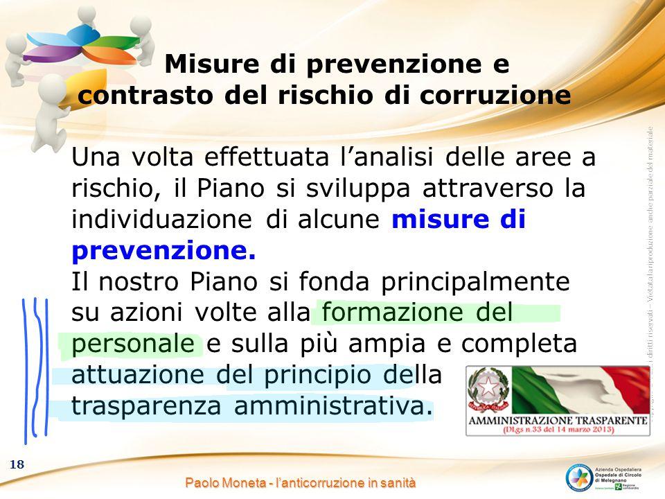 Copyright © Tutti i diritti riservati – Vietata la riproduzione anche parziale del materiale 18 Paolo Moneta - l'anticorruzione in sanità Misure di pr