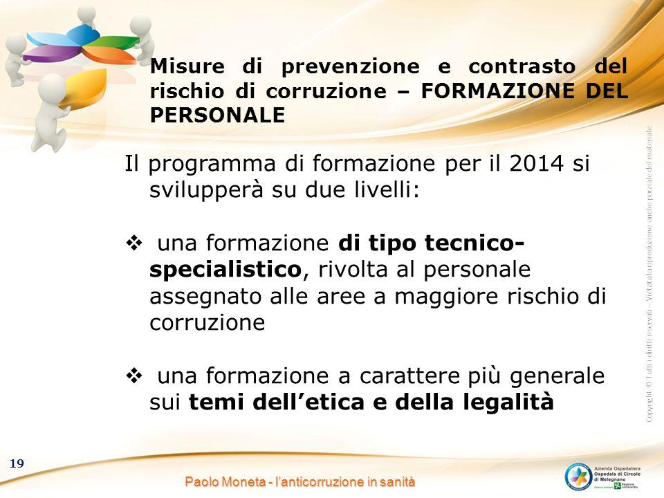 Copyright © Tutti i diritti riservati – Vietata la riproduzione anche parziale del materiale 19 Paolo Moneta - l'anticorruzione in sanità Misure di pr