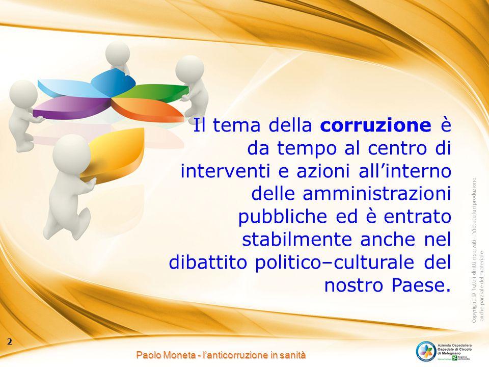Copyright © Tutti i diritti riservati – Vietata la riproduzione anche parziale del materiale 13 Paolo Moneta - l'anticorruzione in sanità L'art.