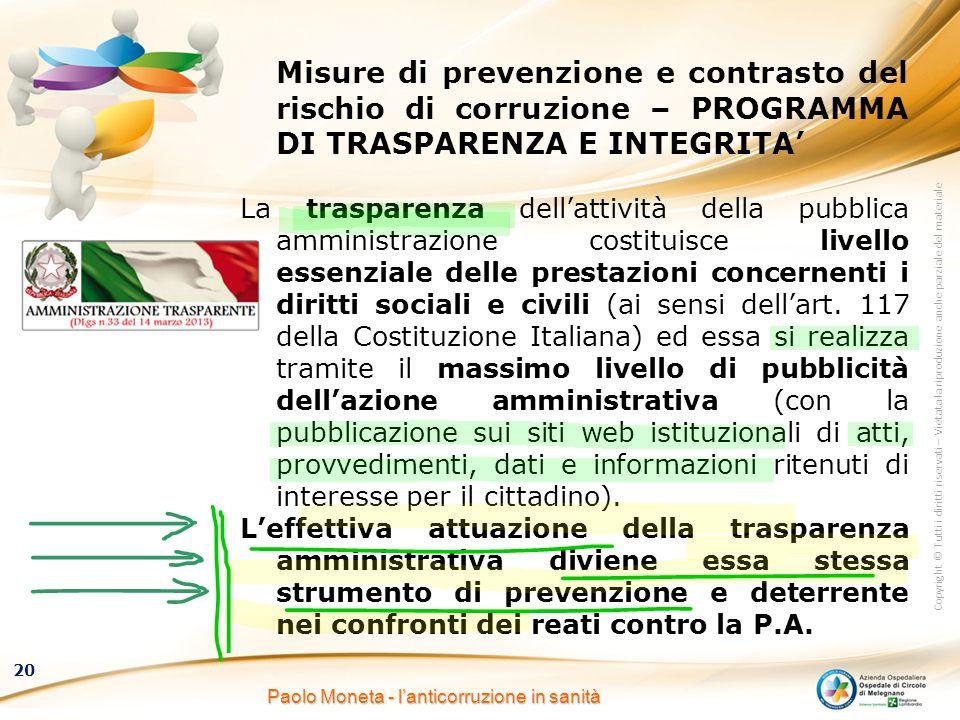 Copyright © Tutti i diritti riservati – Vietata la riproduzione anche parziale del materiale 20 Paolo Moneta - l'anticorruzione in sanità Misure di pr