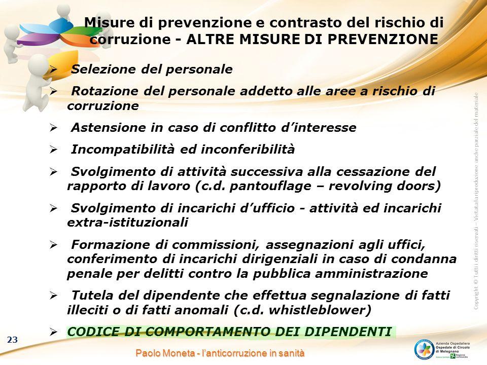 Copyright © Tutti i diritti riservati – Vietata la riproduzione anche parziale del materiale 23 Paolo Moneta - l'anticorruzione in sanità Misure di pr