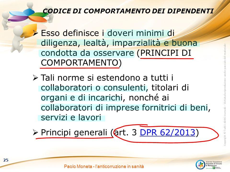 Copyright © Tutti i diritti riservati – Vietata la riproduzione anche parziale del materiale 25 Paolo Moneta - l'anticorruzione in sanità CODICE DI CO