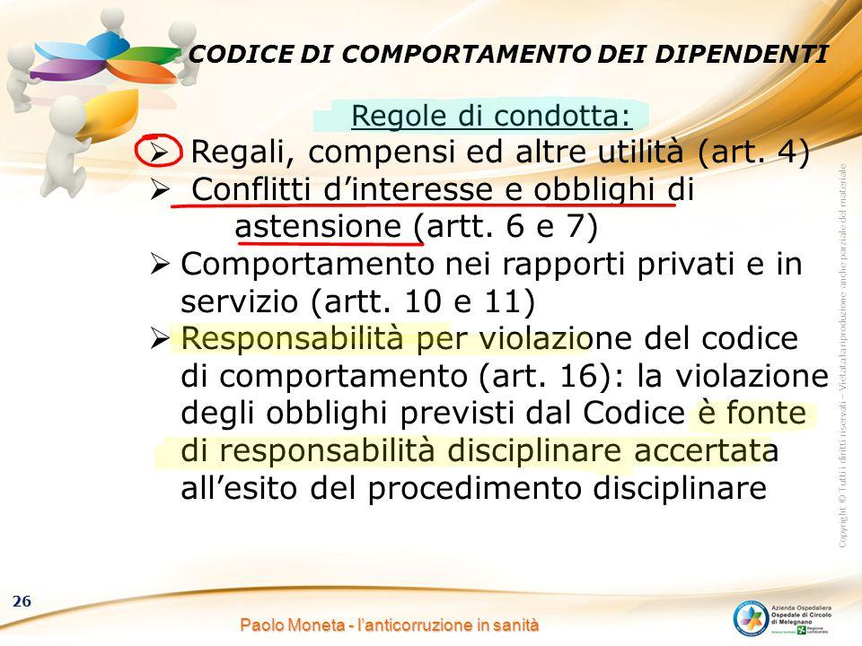 Copyright © Tutti i diritti riservati – Vietata la riproduzione anche parziale del materiale 26 Paolo Moneta - l'anticorruzione in sanità CODICE DI CO