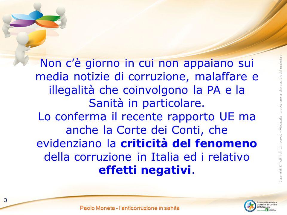 Copyright © Tutti i diritti riservati – Vietata la riproduzione anche parziale del materiale 3 Paolo Moneta - l'anticorruzione in sanità Non c'è giorn