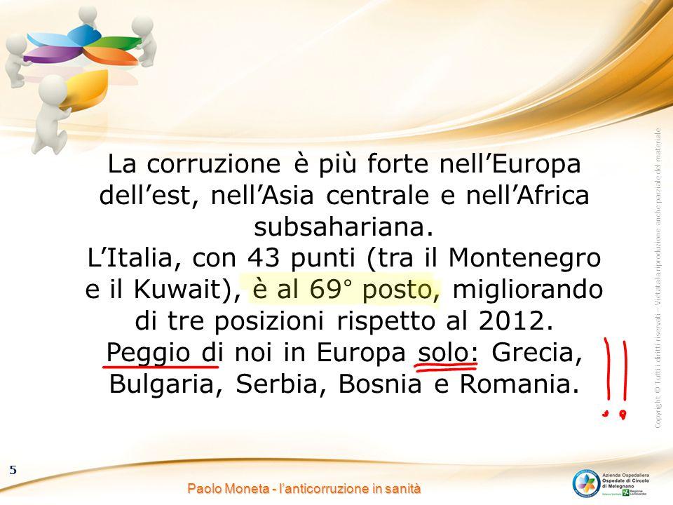 Copyright © Tutti i diritti riservati – Vietata la riproduzione anche parziale del materiale 5 Paolo Moneta - l'anticorruzione in sanità La corruzione