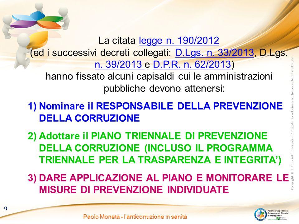 Copyright © Tutti i diritti riservati – Vietata la riproduzione anche parziale del materiale 9 Paolo Moneta - l'anticorruzione in sanità La citata leg