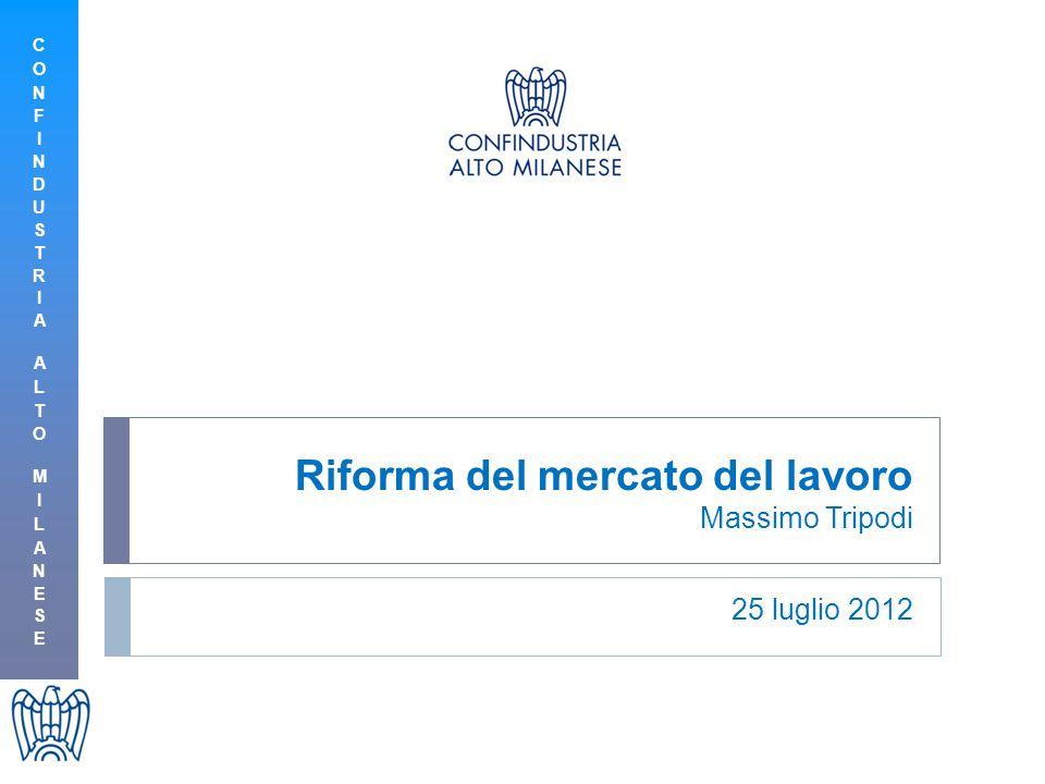 Riforma del mercato del lavoro Massimo Tripodi 25 luglio 2012