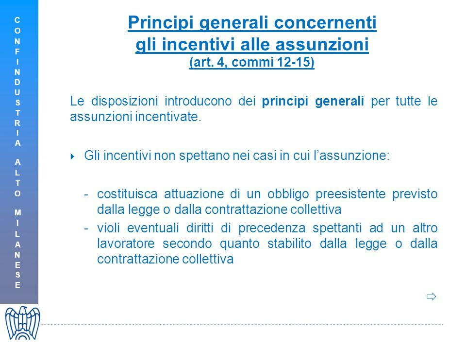 Le disposizioni introducono dei principi generali per tutte le assunzioni incentivate.