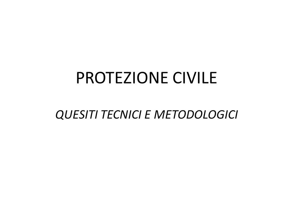 PROTEZIONE CIVILE QUESITI TECNICI E METODOLOGICI