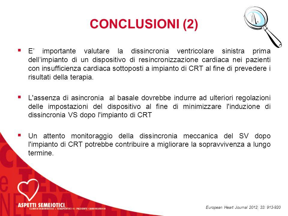CONCLUSIONI (2)  E' importante valutare la dissincronia ventricolare sinistra prima dell'impianto di un dispositivo di resincronizzazione cardiaca ne