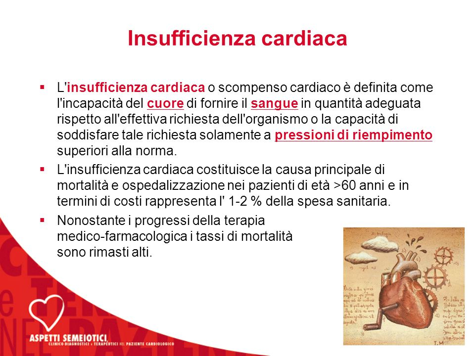 Insufficienza cardiaca  L'insufficienza cardiaca o scompenso cardiaco è definita come l'incapacità del cuore di fornire il sangue in quantità adeguat