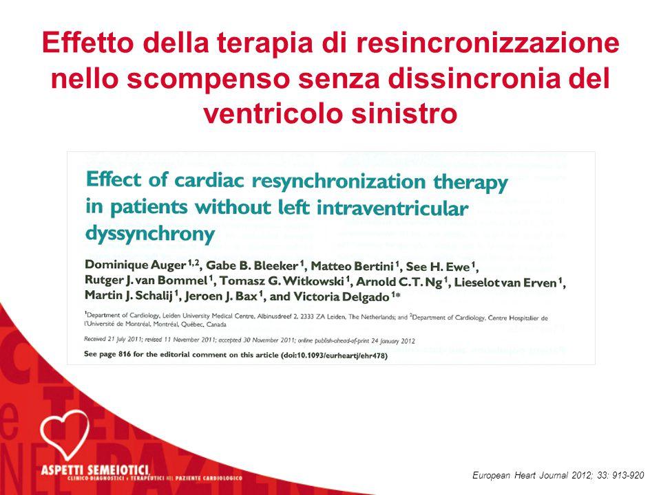Effetto della terapia di resincronizzazione nello scompenso senza dissincronia del ventricolo sinistro European Heart Journal 2012; 33: 913-920