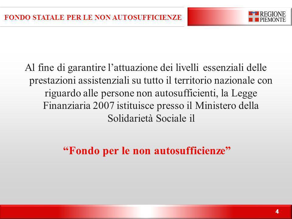 55 FONDO STATALE PER LE NON AUTOSUFFICIENZE 2007-2013 - Regione Piemonte