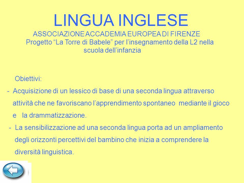 """LINGUA INGLESE ASSOCIAZIONE ACCADEMIA EUROPEA DI FIRENZE Progetto """"La Torre di Babele"""" per l'insegnamento della L2 nella scuola dell'infanzia Obiettiv"""