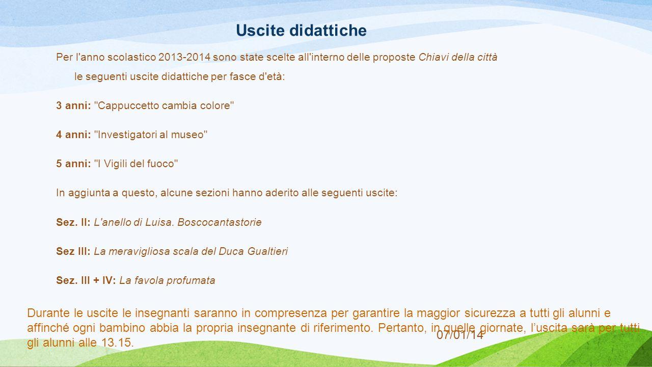 07/01/14 Uscite didattiche Per l'anno scolastico 2013-2014 sono state scelte all'interno delle proposte Chiavi della città le seguenti uscite didattic