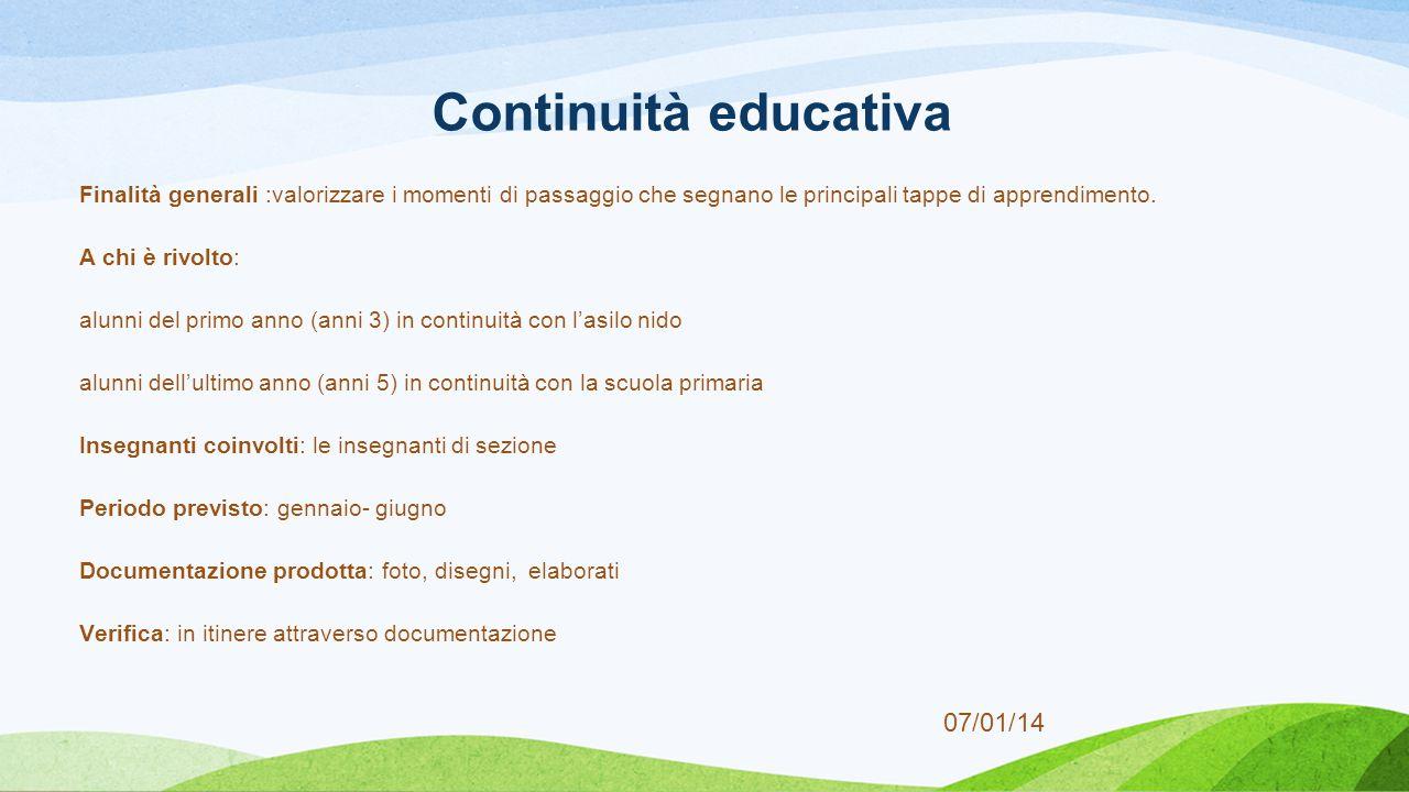 07/01/14 Finalità generali :valorizzare i momenti di passaggio che segnano le principali tappe di apprendimento.
