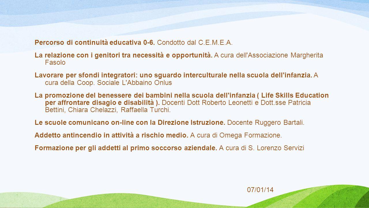 07/01/14 Percorso di continuità educativa 0-6. Condotto dal C.E.M.E.A. La relazione con i genitori tra necessità e opportunità. A cura dell'Associazio