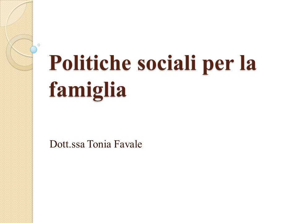 Politiche sociali per la famiglia Dott.ssa Tonia Favale