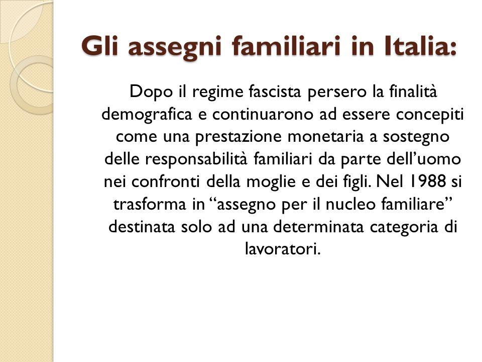 Gli assegni familiari in Italia: Dopo il regime fascista persero la finalità demografica e continuarono ad essere concepiti come una prestazione monet