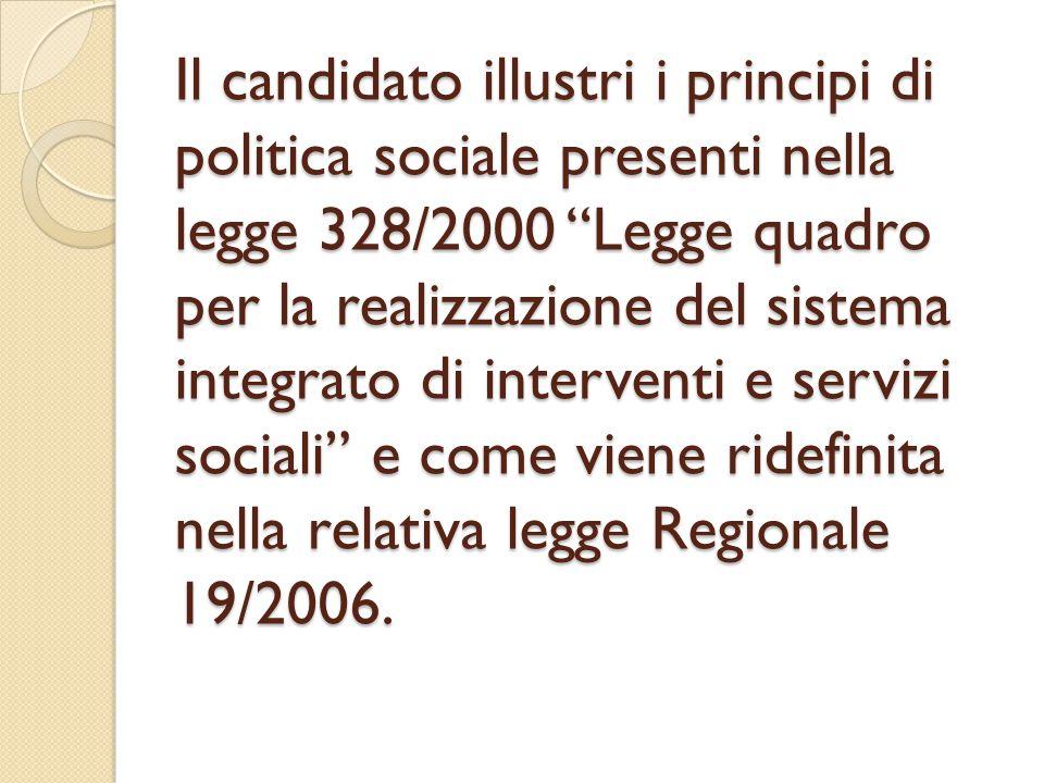 """Il candidato illustri i principi di politica sociale presenti nella legge 328/2000 """"Legge quadro per la realizzazione del sistema integrato di interve"""