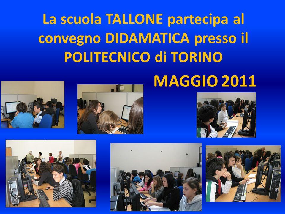 La scuola TALLONE partecipa al convegno DIDAMATICA presso il POLITECNICO di TORINO MAGGIO 2011