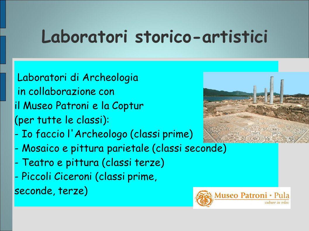 Laboratori storico-artistici Laboratori di Archeologia in collaborazione con il Museo Patroni e la Coptur (per tutte le classi): - Io faccio l'Archeol