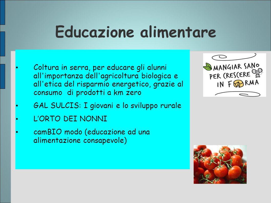 Educazione alimentare Coltura in serra, per educare gli alunni all'importanza dell'agricoltura biologica e all'etica del risparmio energetico, grazie