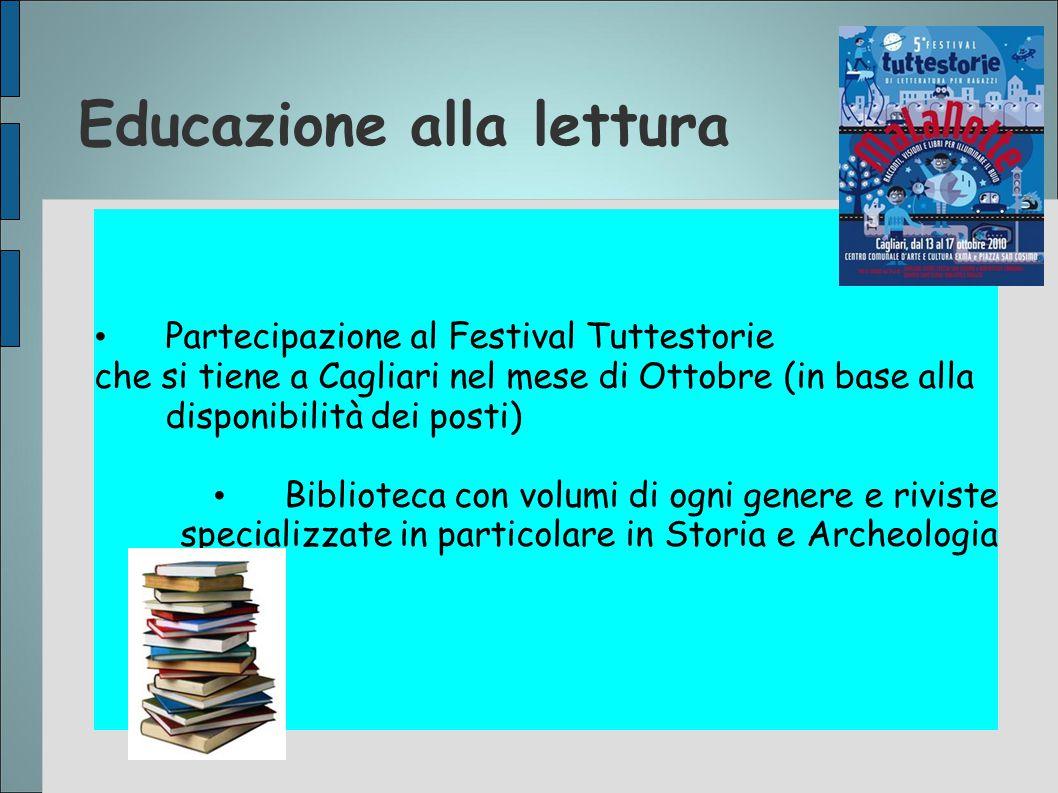 Educazione alla lettura Partecipazione al Festival Tuttestorie che si tiene a Cagliari nel mese di Ottobre (in base alla disponibilità dei posti) Bibl
