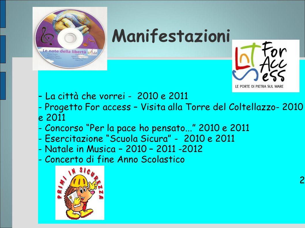 """Manifestazioni - La città che vorrei - 2010 e 2011 - Progetto For access – Visita alla Torre del Coltellazzo- 2010 e 2011 - Concorso """"Per la pace ho p"""