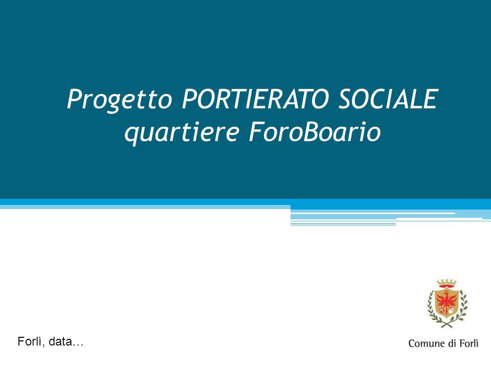 Progetto PORTIERATO SOCIALE quartiere ForoBoario Forlì, data…