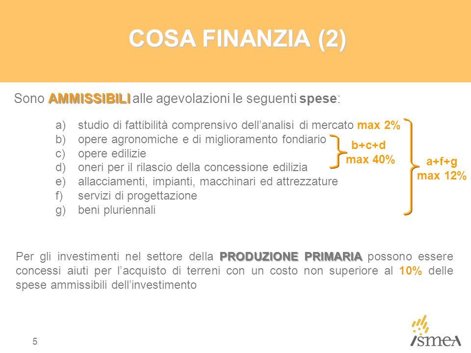 5 COSA FINANZIA (2) AMMISSIBILI Sono AMMISSIBILI alle agevolazioni le seguenti spese: a)studio di fattibilità comprensivo dell'analisi di mercato max