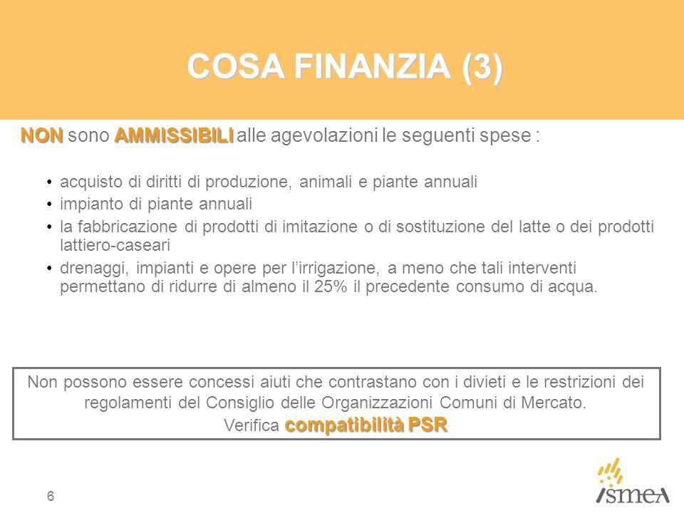6 COSA FINANZIA (3) NONAMMISSIBILI NON sono AMMISSIBILI alle agevolazioni le seguenti spese : acquisto di diritti di produzione, animali e piante annu