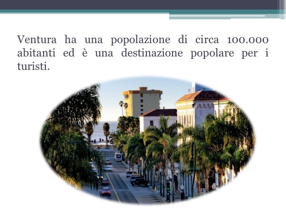 Ventura ha una popolazione di circa 100.000 abitanti ed è una destinazione popolare per i turisti.