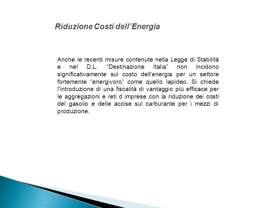 Riduzione Costi dell'Energia Anche le recenti misure contenute nella Legge di Stabilità e nel D.L.