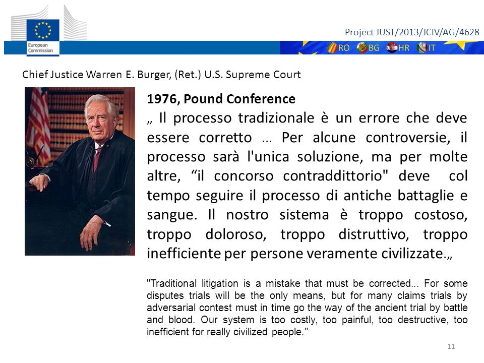 Project JUST/2013/JCIV/AG/4628 11 Chief Justice Warren E.